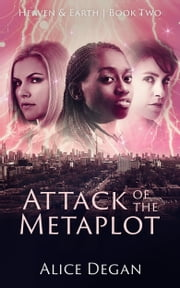Attack of the Metaplot ebook by Alice Degan
