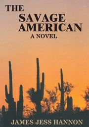 The Savage American ebook by James J. Hannon