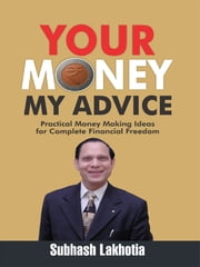 Your Money My Advice ebook by Subhash Lakhotia