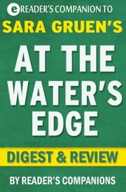 At the Water's Edge: A Novel by Sara Gruen | Digest & Review ebook by Reader Companions