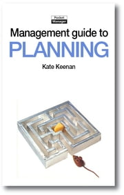 The Management Guide to Planning: Taking Control and Making Things Happen ebook by Kate Keenan