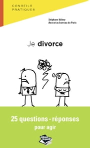 Je divorce - 25 questions-réponses pour agir ebook by Kobo.Web.Store.Products.Fields.ContributorFieldViewModel
