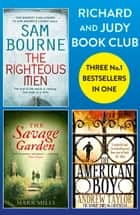 Richard and Judy Bookclub - 3 Bestsellers in 1: The American Boy, The Savage Garden, The Righteous Men ebook by Andrew Taylor,Mark Mills,Sam Bourne