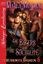 The Bikers and the Socialite ebook by Marla Monroe