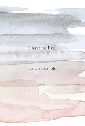 I have to live ebook by Aisha Sasha John