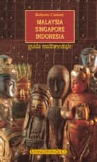 Malaysia - Singapore - Indonesia eBook by Roberto Cattani