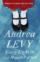 Every Light in the House Burnin' ebook by Andrea Levy