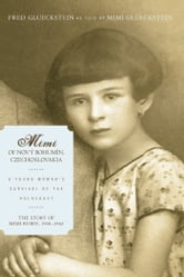 Mimi of Nov Bohumn, Czechoslovakia - A Young Womans Survival of the Holocaust ebook by Fred Glueckstein