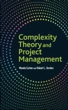 Complexity Theory and Project Management ebook by Wanda Curlee,Robert L. Gordon