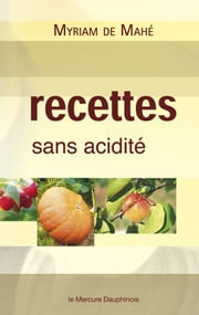 Recettes sans acidité ebook by Kobo.Web.Store.Products.Fields.ContributorFieldViewModel