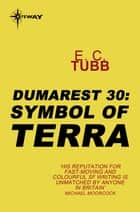Symbol of Terra - The Dumarest Saga Book 30 ebook by E.C. Tubb