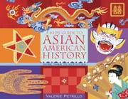 A Kid's Guide to Asian American History - More than 70 Activities ebook by Valerie Petrillo