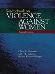 Sourcebook on Violence Against Women ebook by Dr. Jeffrey L. Edleson,Dr. Raquel Kennedy Bergen,Claire M. Renzetti