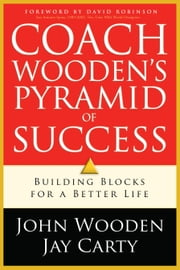Coach Wooden's Pyramid of Success ebook by John Wooden,Jay Carty,David Robinson
