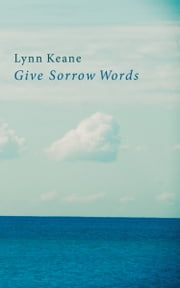 Give Sorrow Words ebook by Lynn Keane