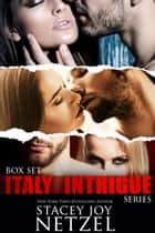 Italy Intrigue Series Boxed Set (Books 1-3) ebook by Stacey Joy Netzel