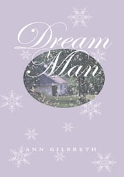 Dream Man ebook by Ann Gilbreth