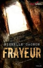 Frayeur ebook by Michelle Gagnon