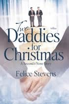 Two Daddies For Christmas - A Holiday Breakfast Club Short Story ebook by Felice Stevens