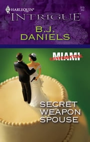 Secret Weapon Spouse ebook by B.J. Daniels
