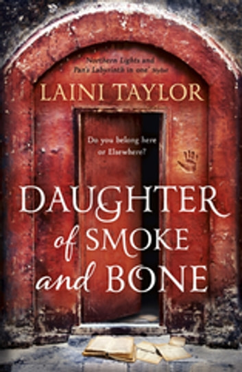 Daughter of Smoke and Bone - The Sunday Times Bestseller. Daughter of Smoke and Bone Trilogy Book 1 ebook by Laini Taylor