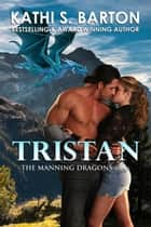 Tristan ebook by Kathi S. Barton