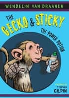 The Gecko and Sticky: The Power Potion ebook by Wendelin Van Draanen, Stephen Gilpin