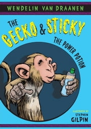 The Gecko and Sticky: The Power Potion ebook by Wendelin Van Draanen