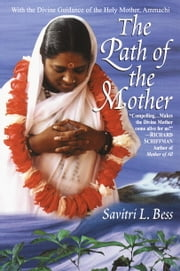The Path of the Mother ebook by Savitri L. Bess