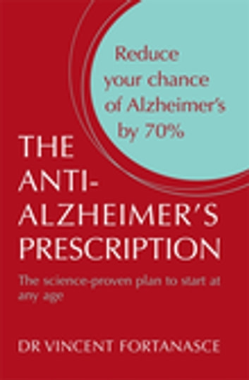 The Anti- Alzheimer's Prescription ebook by Vincent Fortanasce