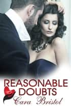 Reasonable Doubts - Rod and Cane Society, #5 ebook by Cara Bristol
