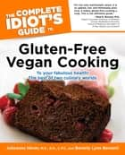 The Complete Idiot's Guide to Gluten-Free Vegan Cooking ebook by Beverly Bennett, Julieanna Hever MS, RD,...