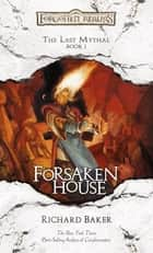 Forsaken House ebook by Richard Baker