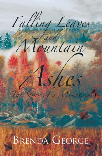 Falling Leaves and Mountain Ashes ebook by Brenda George