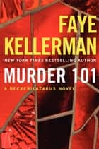 Murder 101 - A Decker/Lazarus Novel ebook by