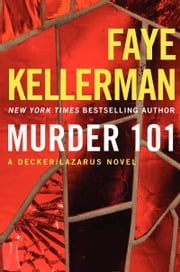 Murder 101 - A Decker/Lazarus Novel ebook by Faye Kellerman