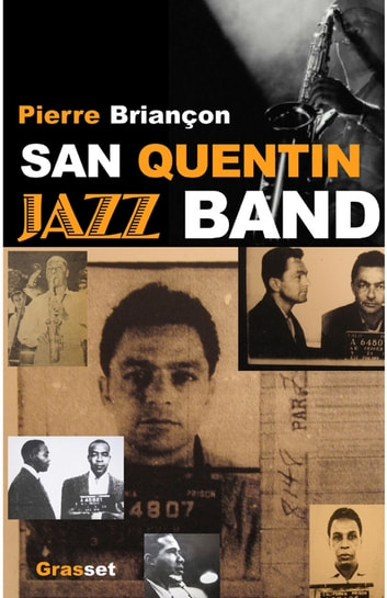 San Quentin Jazz band ebook by Pierre Briançon
