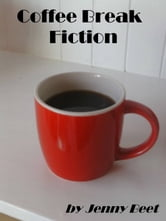 Coffee Break Fiction ebook by Jenny Beet