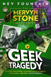 Geek Tragedy (The Mervyn Stone Mysteries #1) ebook by Nev Fountain