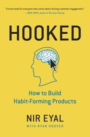 Hooked - How to Build Habit-Forming Products ebook by Nir Eyal,Ryan Hoover