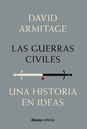 Las guerras civiles ebook by David Armitage, Marco Aurelio Galmarini