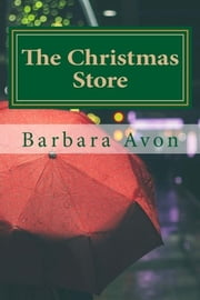 The Christmas Store ebook by Barbara Avon