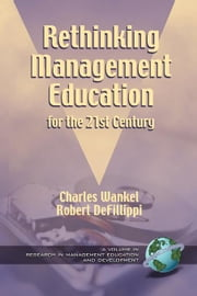 Rethinking Management Education for the 21st Century: Research in Management, Education and Development. ebook by Buono, Anthony F.
