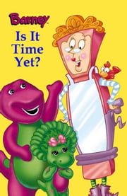 Barney is It Time Yet? with Other ebook by Davis, Guy