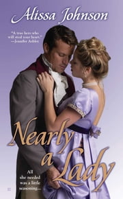 Nearly a Lady ebook by Alissa Johnson