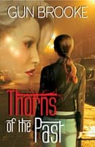 Thorns of the Past ebook by Gun Brooke