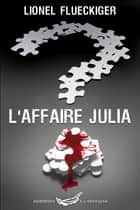 L'affaire Julia ebook by Lionel Flueckiger