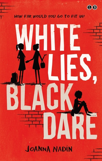 White Lies, Black Dare eBook by Joanna Nadin