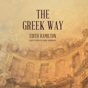 The Greek Way audiobook by Edith Hamilton