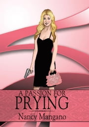 A Passion for Prying ebook by Nancy Mangano